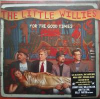 Little Willies ‎, For The Good Times ( NEW)