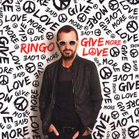 Ringo Starr  , Give More Love ( NEW)